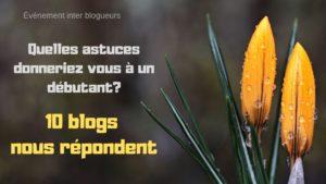 10 blogs partagent leurs astuces pour débuter